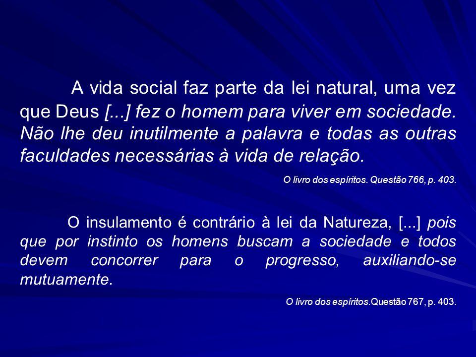 A vida social faz parte da lei natural, uma vez que Deus [